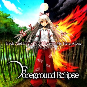 Foreground Eclipse альбом Each And Every Word Leaves Me Here Alone
