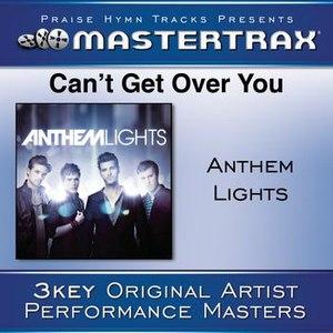 Anthem Lights альбом Can't Get Over You [Performance Tracks]