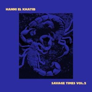 Hanni El Khatib альбом Savage Times Vol. 2