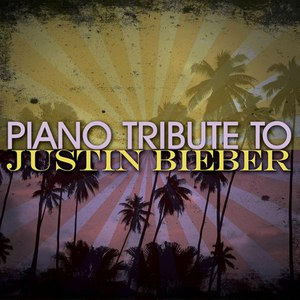 Piano Tribute Players альбом Justin Bieber Piano Tribute