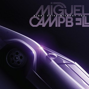 Miguel Campbell альбом Night Drive Without You