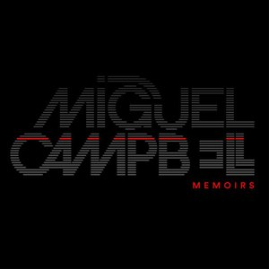 Miguel Campbell альбом Memoirs