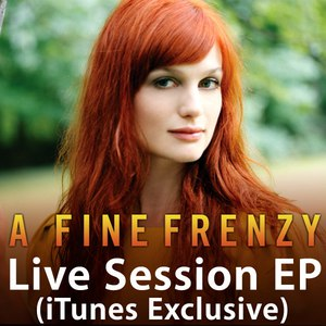 A Fine Frenzy альбом Live Session (iTunes Exclusive) - EP