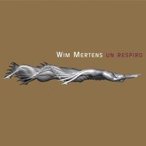 Wim Mertens альбом Un Respiro