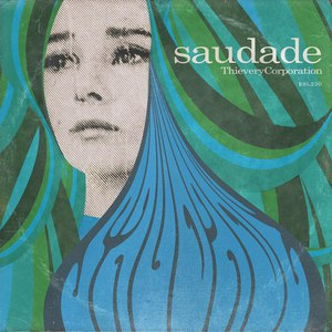 Thievery Corporation альбом Saudade