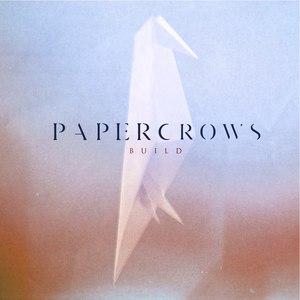 Paper Crows альбом Build EP