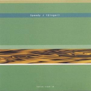 Speedy J альбом Ginger