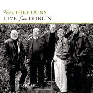 The Chieftains альбом Live From Dublin - A Tribute To Derek Bell