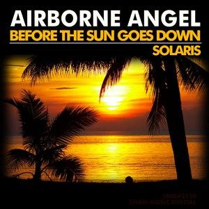 Airborne Angel альбом Before the Sun Goes Down / Solaris