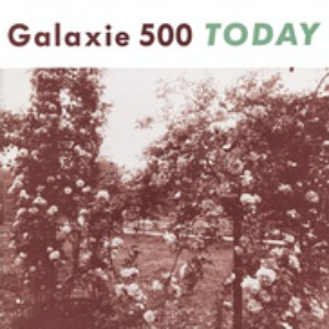 Galaxie 500 альбом Today (Deluxe Edition)