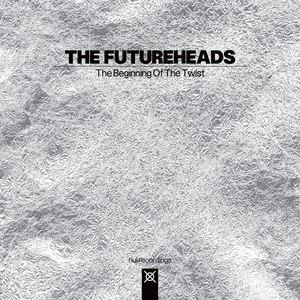 The Futureheads альбом The Beginning of the Twist