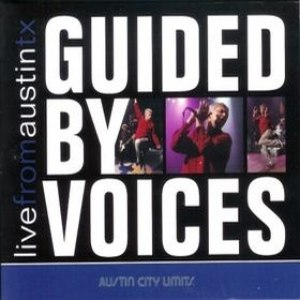 Guided By Voices альбом Live From Austin TX