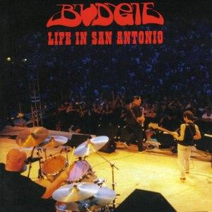 Budgie альбом Life in San Antonio