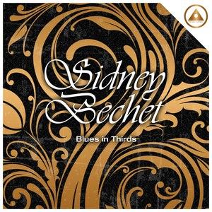 Sidney Bechet альбом Blues In Thirds