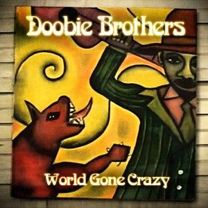 The Doobie Brothers альбом World Gone Crazy