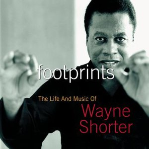 Wayne Shorter альбом Footprints: The Life And Music Of Wayne Shorter