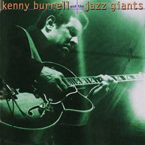 Kenny Burrell альбом Kenny Burrell And The Jazz Giants