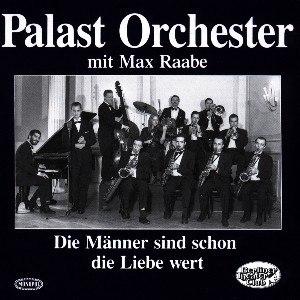 Palast Orchester mit Max Raabe альбом Die Männer sind schon die Liebe wert
