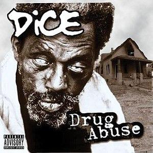 Dice альбом Drug Abuse