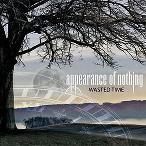 Appearance of Nothing альбом Wasted Time