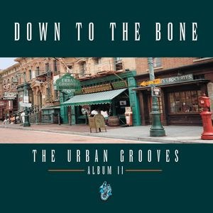 Down To The Bone альбом The Urban Grooves