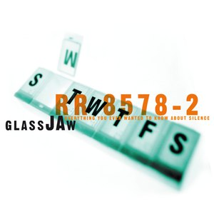 Glassjaw альбом Everything You Ever Wanted To Know About Silence