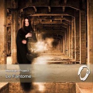 Messiah Project альбом Le Fantome