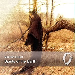 Messiah Project альбом Spirits of the Earth
