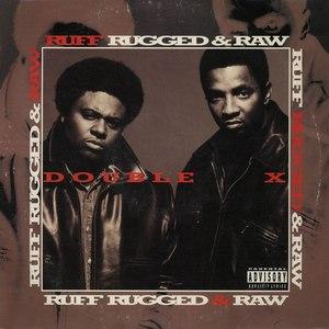 Double XX Posse альбом Ruff, Rugged & Raw