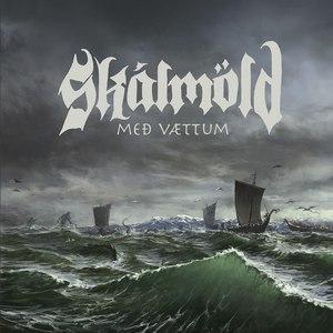 Skálmöld альбом Með vættum