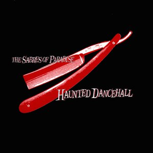 The Sabres of Paradise альбом Haunted Dancehall