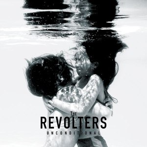 The Revolters альбом Unconditional