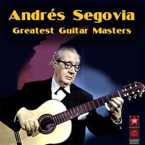 Andrés Segovia альбом Greatest Guitar Masters