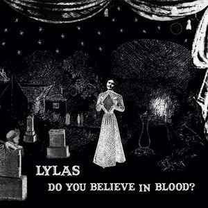 Lylas альбом Do You Believe In Blood?