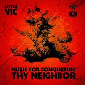 Little Vic альбом Music for Conquering Thy Neighbor