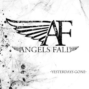 Angels Fall альбом Yesterdays Gone