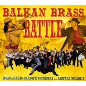 Fanfare Ciocărlia альбом Balkan Brass Battle