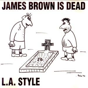 L.A. Style альбом James Brown Is Dead