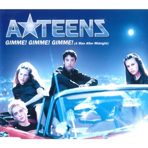 A*Teens альбом Gimme! Gimme! Gimme! (A Man After Midnight)