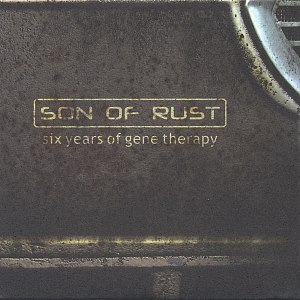Son of Rust альбом Six Years of Gene Therapy