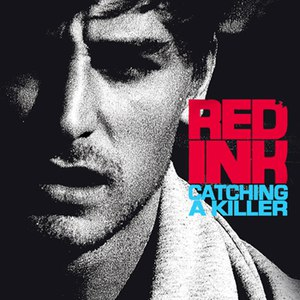 Red Ink альбом Catching a Killer - EP