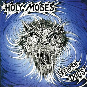 Holy Moses альбом Reborn Dogs