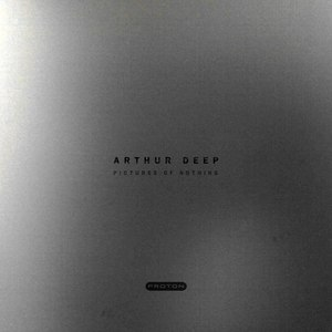 Arthur Deep альбом Pictures of Nothing