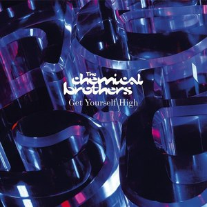 The Chemical Brothers альбом Get Yourself High