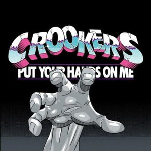 Crookers альбом Put Your Hands On Me