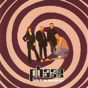 Phaze альбом Who Do We Think You Are