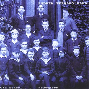 Andrea Terrano альбом Old school.....newcomers