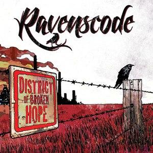 Ravenscode альбом District of Broken Hope