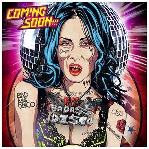 Coming Soon альбом BadAss Disco