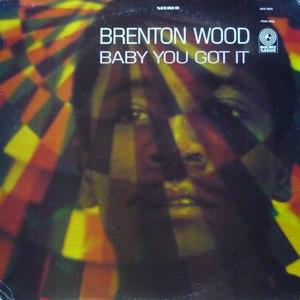 Brenton Wood альбом Baby You Got It